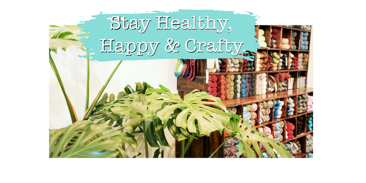 Stay Healthy, Happy and Crafty!