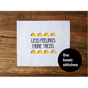 The Basic Stitches Cross Stitch Kit - Less Feelings More Tacos