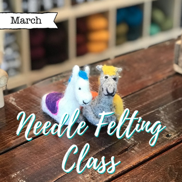 Needle Felting - March, 2020