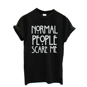 Short sleeve T-shirt - Normal People Scare Me...