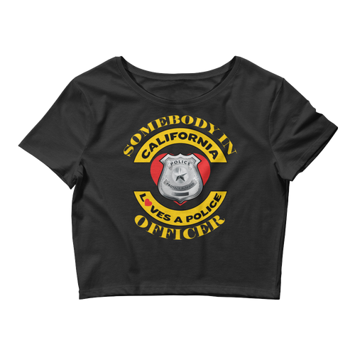Somebody in Cali loves a Police Officer Women's Crop Tee