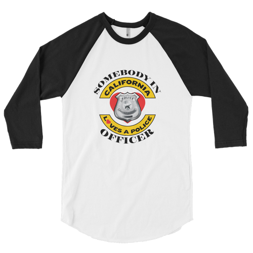 Somebody in Cali Loves a Police Officer 3/4 sleeve raglan shirt