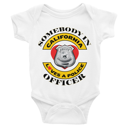 Somebody in Cali loves a Police Officer Infant Bodysuit