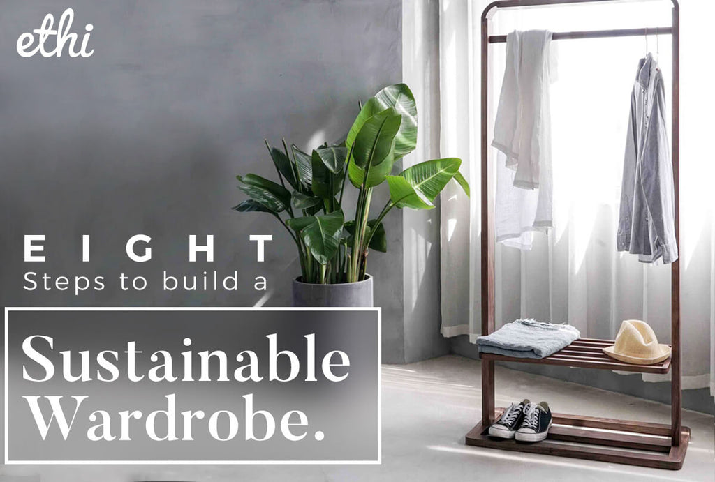 8 Steps to Building a Sustainable Wardrobe