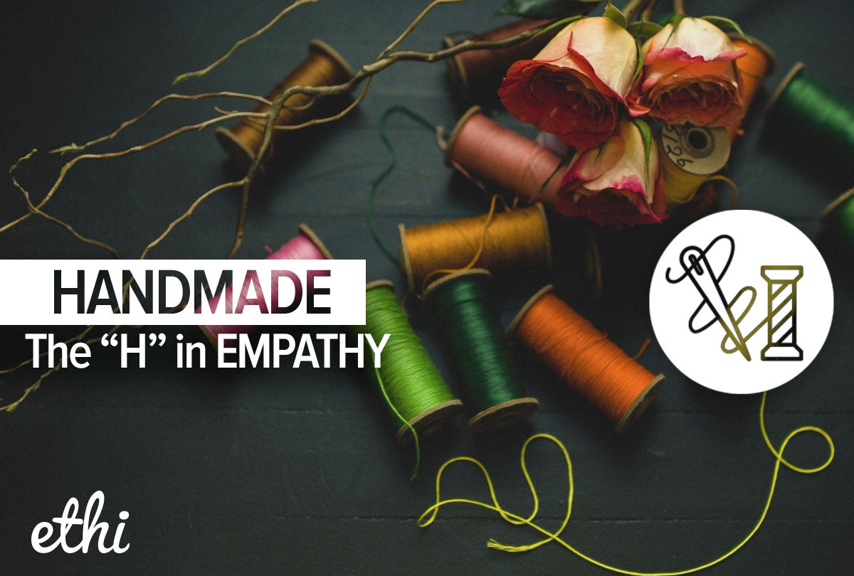 The H in EMPATHY: Handmade