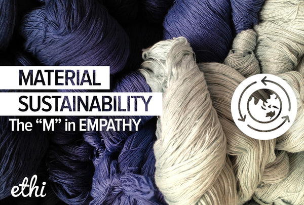 The M in EMPATHY: Material Sustainability