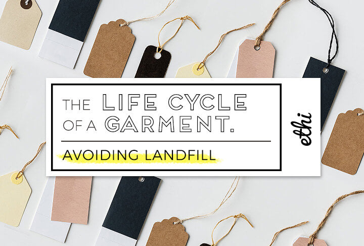 The Life Cycle of a Garment: Avoiding Landfill