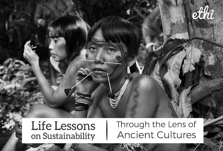 Life Lessons on Sustainability through the Lens of Ancient Cultures