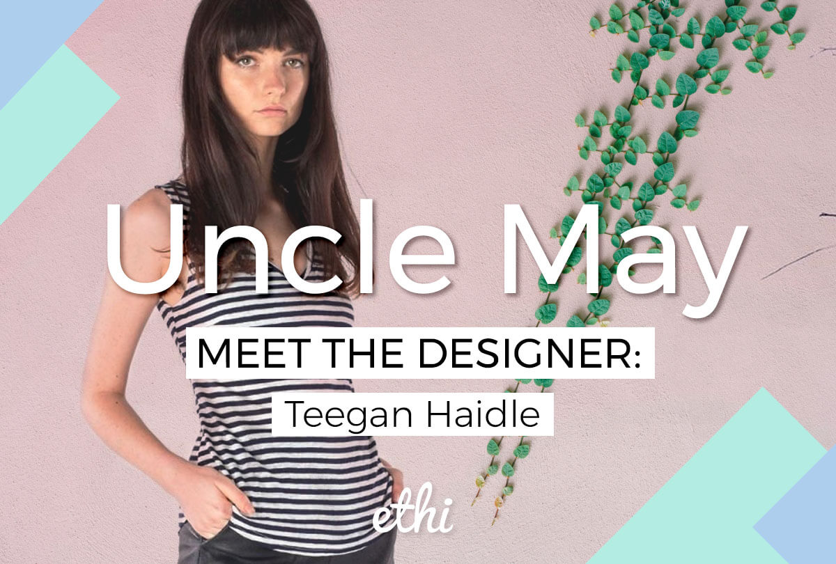 Meet the Designer: Teegan Haidle of Uncle May