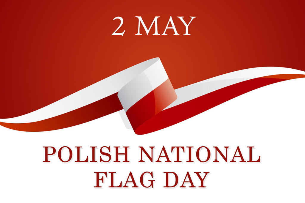 May 2nd- The Polish National Flag Day and the Day of Polish Diaspora and Poles Living Abroad