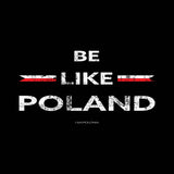 Be Like Poland women's tshirt - I AM POLONIA Polish heritage