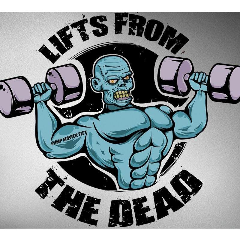 Lifts from the dead, tshirt, zombies. Undead, pump master flex, bodybuilding, shoulder press