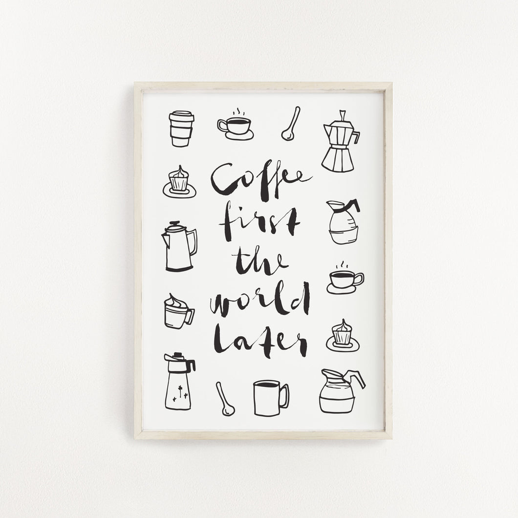 Coffee First Print