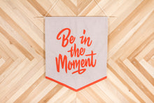 BE IN THE MOMENT BANNER
