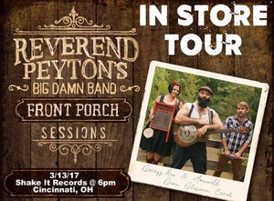 Reverend Peyton's Big Damn Band In-Store: March 13