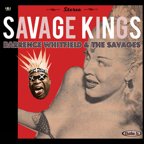 Barrence Whitfield & The Savages - Savage Kings (LP)