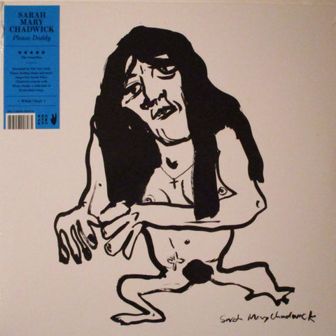 Sarah Mary Chadwick - Please Daddy. Ltd. Ed. White Vinyl