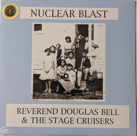 Rev. Douglas Bell & The Stage Cruisers - Nuclear Blast LP