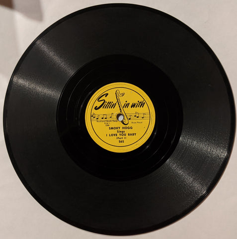 "Smoky (Smokey) Hogg - I Love You Baby Pt. 1 b/w Pt. 2  10"" 78 RPM"