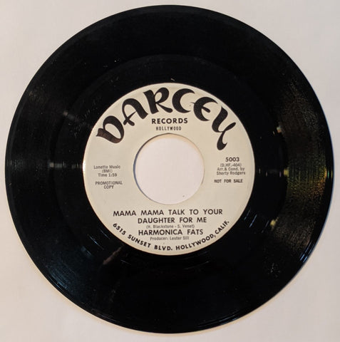 "Harmonica Fats - Mama Mama Talk To Your Daughter For Me b/w How Low Is Low  7"" Promo Label"