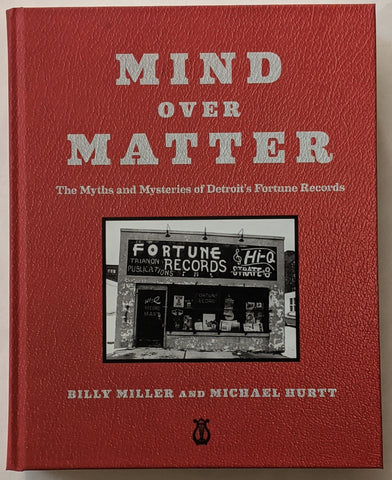 Billy Miller & Michael Hurtt - Mind Over Matter: The Myths & Mysteries of Detroit's Fortune Records BK