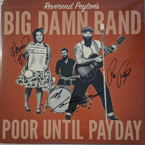 Reverend Peyton's Big Damn Band - Poor Until Payday SIGNED LP