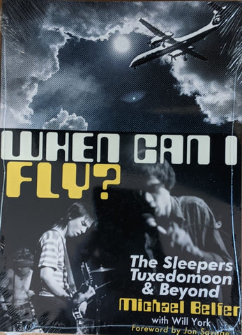 Michael Belfer w/ Will York - When Can I Fly?: The Sleepers, Tuxedomoon & Beyond  BK