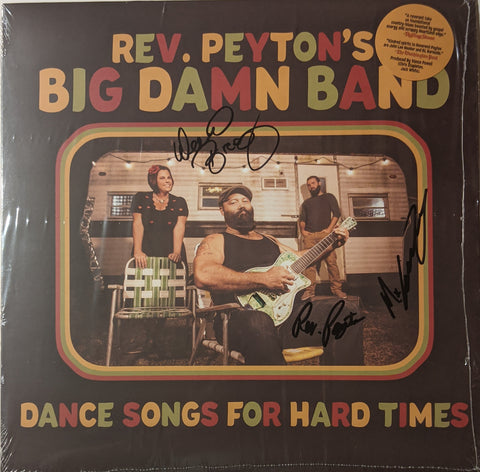 Rev. Peyton's Big Damn Band - Dance Songs For Hard Times LP SIGNED