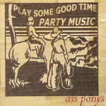 Ass Ponys - Play Some Good Time Part Music CD