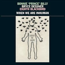 Bonnie Prince & Billy Bryce Dessner  - When We Are Human LP