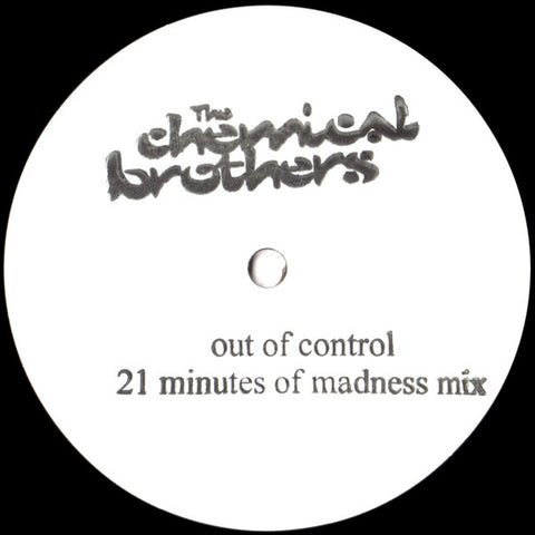 "Chemical Brothers - Out of Control 21 Minutes of Madness Mix 12"" Ltd. Ed. #'ed 11/22 PREORDER"