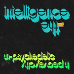 The Intelligence - Un-Psychedelic in Peavey City (LP)