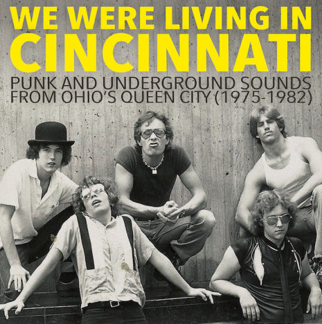V/A We Were Living In Cincinnati : Punk and Underground Music from Cincinnati 1975-82 LP