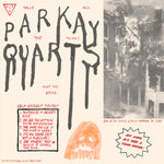 Parkay Quarts / Parquet Courts - Tally All The Things That You Broke 12""