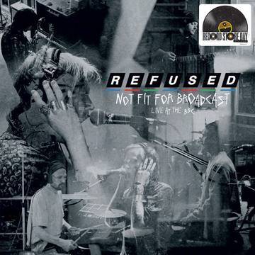 Refused - Not Fit For Broadcast Live At the BBC LP Ltd Clear Vinyl RSD 2020