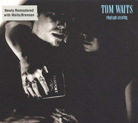 Tom Waits - Foreign Affairs LP Remastered 2018