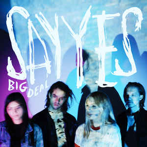 Big Deal - Say Yes (Limited Edition Blue Vinyl LP)