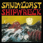 Sandy Coast - Shipwreck (LP)