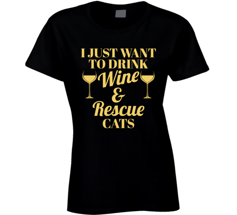 I Just Want To Drink Wine And Rescue Cats Black And Gold Women's T Shirt