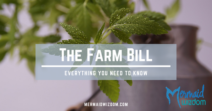 Farm Bill: Mermaid Wizdom breaks down everything YOU need to know
