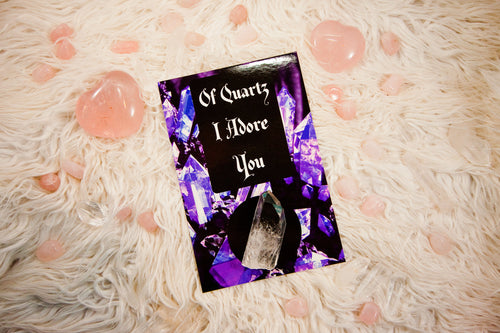 Crystal Valentine/Greeting Cards (Four Design Options) - Of Quartz I Adore You (Quartz Point)
