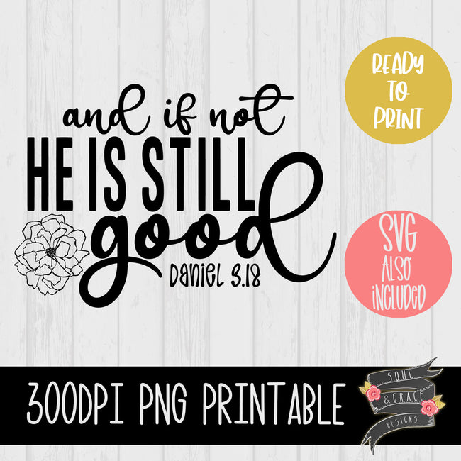 and if not he is still good [Daniel 3:18] word art