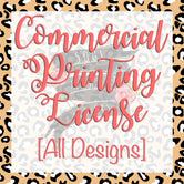 Commercial Printing License [All Designs]