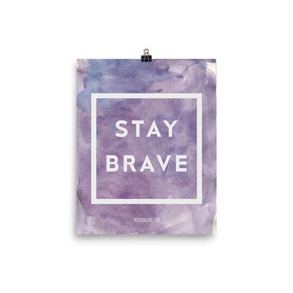 Stay Brave Poster
