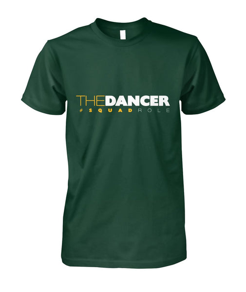 #SquadRole: TheDancer Unisex Cotton Tee