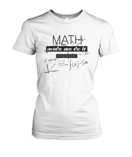 Math Made Me Tee Women's Crew Tee