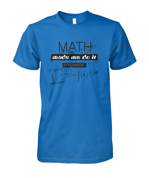Math Made Me Unisex Cotton Tee