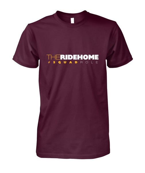 #SquadRole: TheRideHome Unisex Cotton Tee