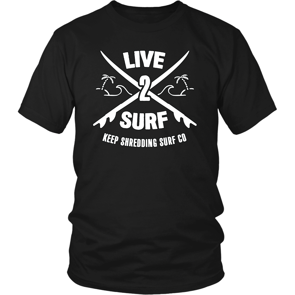 Keep Shredding Live 2 Surf Men