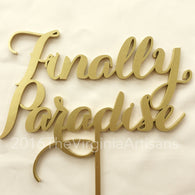 Finally Paradise Cake Topper. Gold or Silver. Elegance Line.